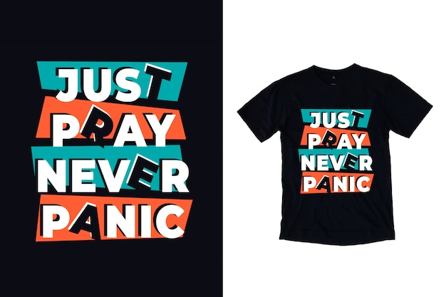 Just pray never panic typography for t shirt design
