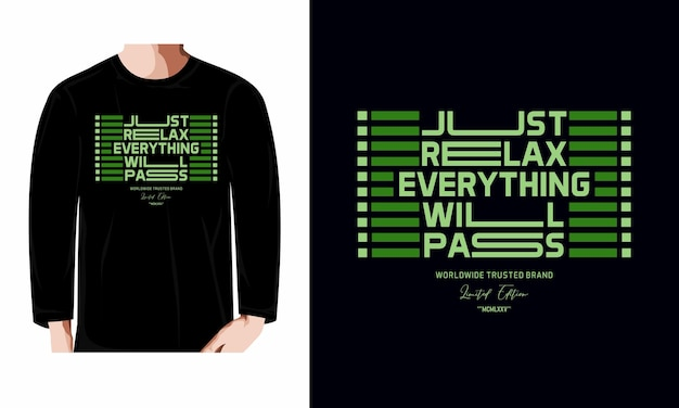 Just relax everything will pass typography long sleeve tshirt design premium vector