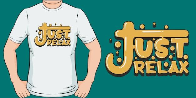 Просто расслабься. уникальный и модный дизайн футболки