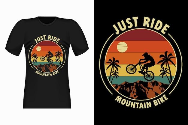 Just ride mountain bike vintage retro t-shirt design
