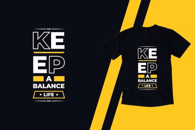 균형 생활 현대 영감 따옴표 t 셔츠 디자인 유지