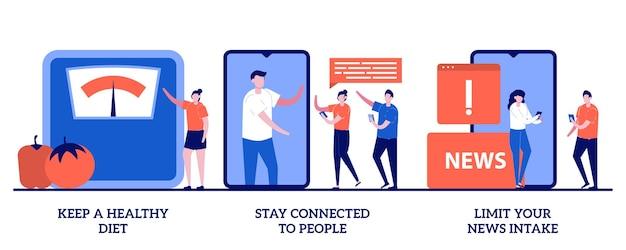 건강한 식습관을 유지하고, 사람들과 연결을 유지하고, 작은 사람들로 뉴스 수신 개념을 제한하십시오.