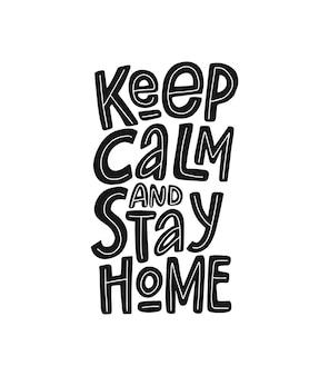 Сохраняйте спокойствие и оставайтесь дома вектор рисованной надписи. карантинная концепция.
