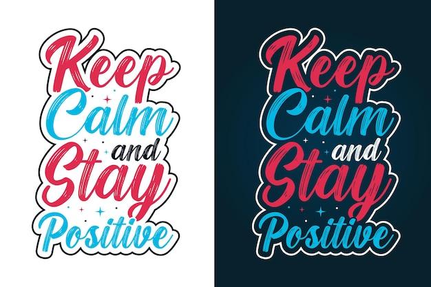 Сохраняйте спокойствие и оставайтесь позитивными вдохновляющими цитатами из типографики