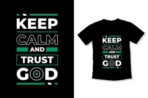Сохраняйте спокойствие и доверяйте богу современные вдохновляющие цитаты дизайн футболки