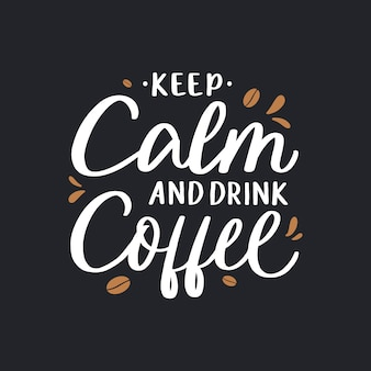 Keep calm and drink coffee lettering quote Premium Vector