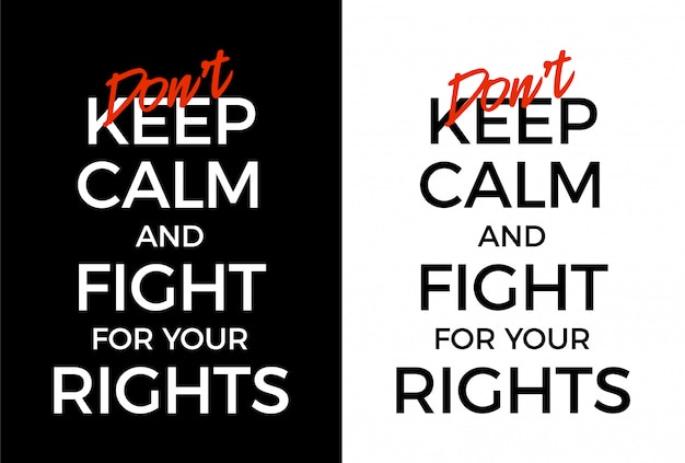 Don't keep calm and fight for your rights poster illustration. black lives matter protest typography.