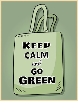 Keep calm and go green. Premium Vector