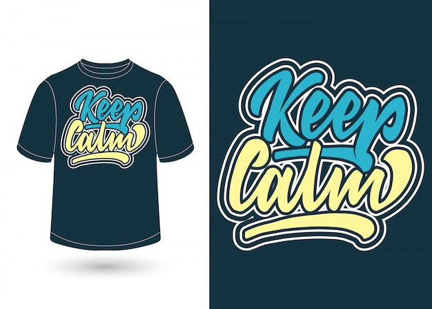 Keep calm hand lettering for t-shirt design