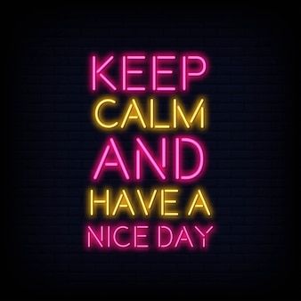 Keep calm and have a nice day neon text
