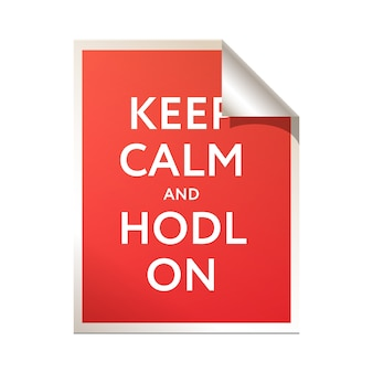 Keep calm and hodl on poser,  illustration