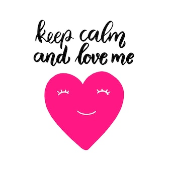 Keep calm and love me. lettering phrase on grunge background. design element for poster, card, banner, flyer.