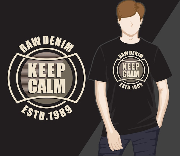 Сохраняйте спокойствие современный дизайн футболки типографики