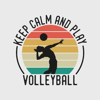 Keep calm and play volleyball vintage typography basketball volleyball t shirt design illustration