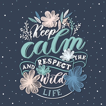 Keep calm and respect the wildlife - hand  lettering design inscription lettering.