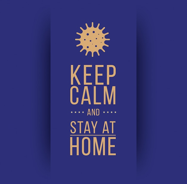 Keep calm and stay at home. coronavirus symbol. coronavirus self-quarantine illustration. coronavirus print. vector.