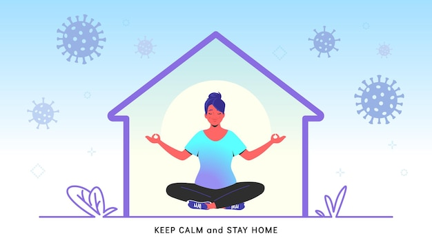 Keep calm and stay home for preventing covid-19. flat vector illustration of peaceful woman sitting in lotus pose, relaxing at home during quarantine or self isolation time. concept healthcare banner