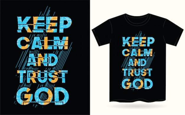 Keep calm and trust god typography for t shirt