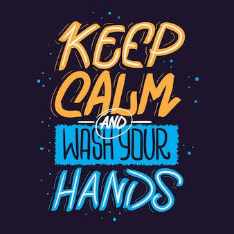 Keep calm and wash your hands motivational slogan hand drawn lettering  design