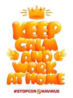 Keep calm an work at home cartoon style poster home quarantine self isolation