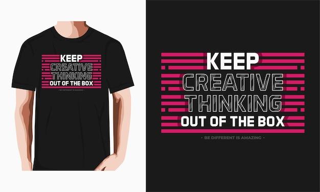 창의적인 사고를 유지하는 타이포그래피 티셔츠 디자인 프리미엄 벡터 프리미엄 벡터