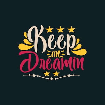 Keep on dream