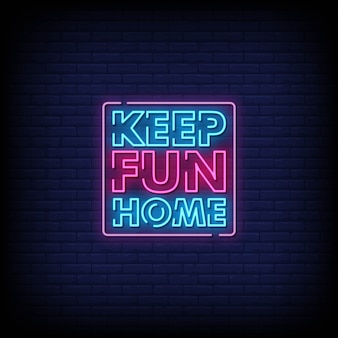 Keep fun home neon signs style text