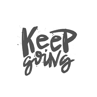 Keep going brush lettering.