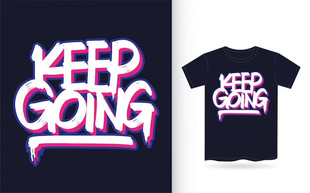 Keep going hand lettering for t shirt