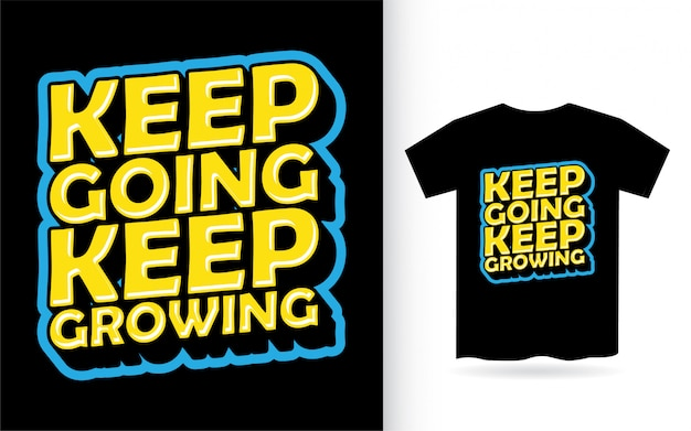 Keep going keep growing lettering design for t shirt