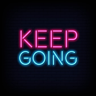 Keep going neon text