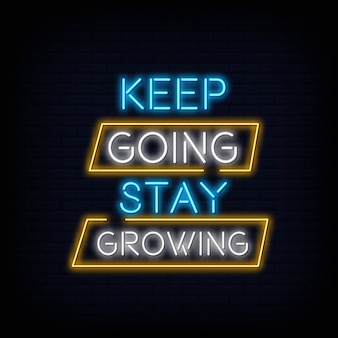Keep going stay growing neontext