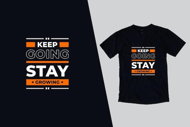 계속 성장하는 t 셔츠 따옴표 디자인 유지