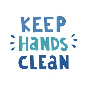 Keep hands cleanhandwriting the phrase