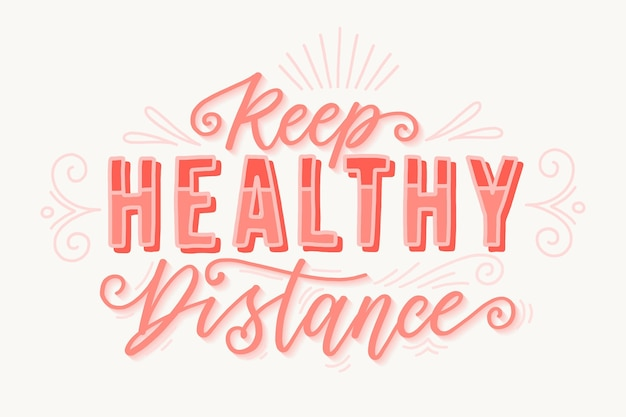 Keep healthy distance lettering