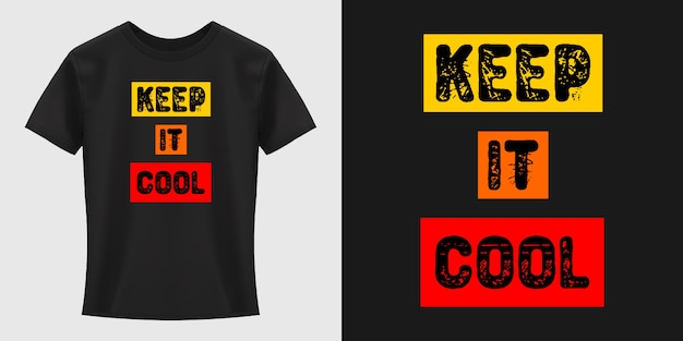 Keep it cool typography t-shirt design