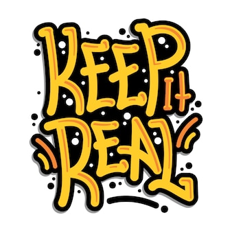 Keep it real graffiti typography art illustration