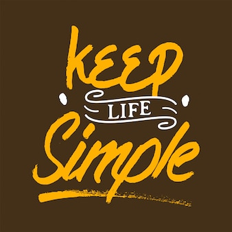 Keep life simple lettering motivational quote