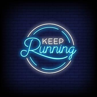 Keep running neon sign