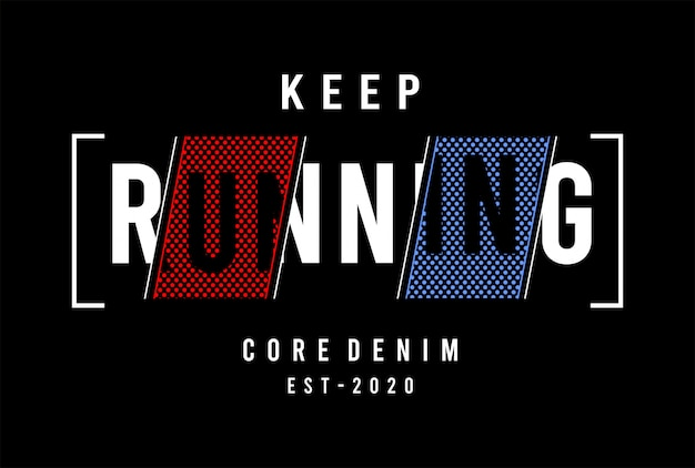 Keep running typography for print t shirt