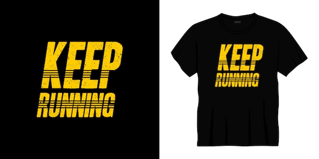 Keep running typography t-shirt design