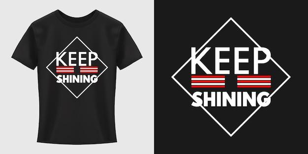 Типографский дизайн футболки keep shining