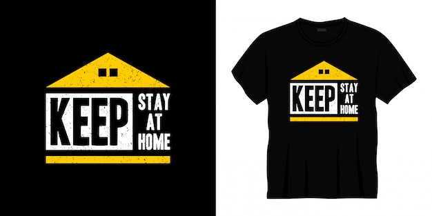 Keep stay at home typography t-shirt design