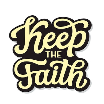 Сохраняйте веру, надписи