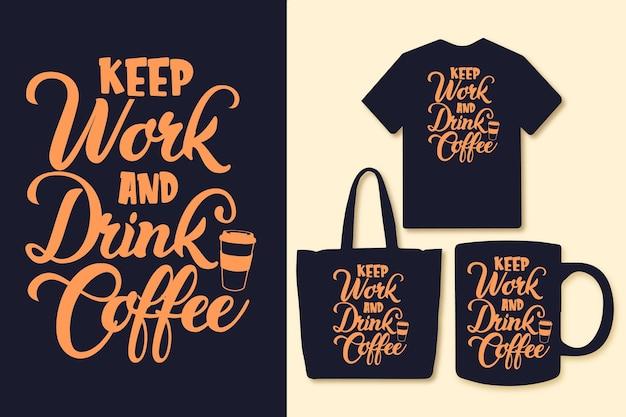 仕事を続けてコーヒーのタイポグラフィを飲むコーヒーの引用符tシャツのグラフィック