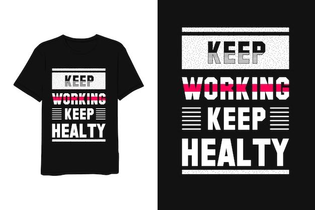 働き続ける健康的なレタリングシャツを保つ