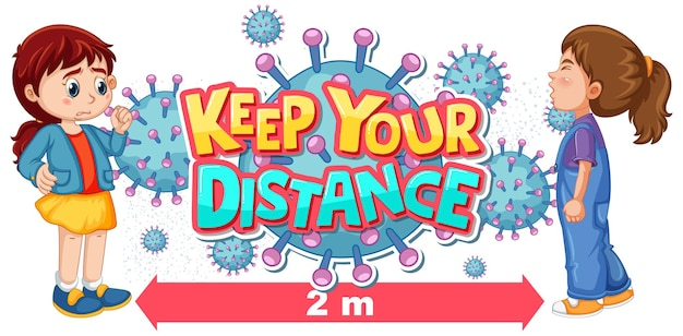 Keep your distance font design with a girl looking at her friend sneezing on white