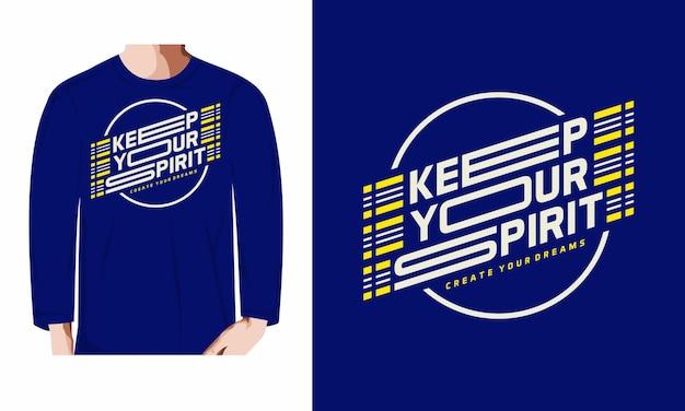 Дизайн футболки с длинным рукавом keep your spirit типографика премиум векторы