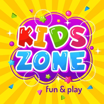 Kids zone. promotional colorful game area poster happy childrens emblem for playground  template.