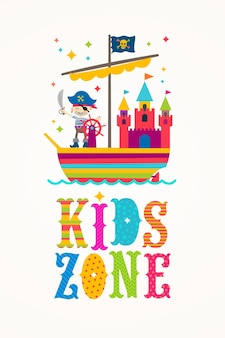 Kids zone sign  cartoon illustration sailing ship with toy castle and little cute pirate